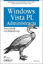 Okładka książki Windows Vista PL. Administracja. Przewodnik encyklopedyczny