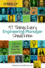 Okładka książki 97 Things Every Engineering Manager Should Know. Collective Wisdom from the Experts