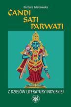 Ćandi, Sati, Parwati. Z dziejów literatury indyjskiej