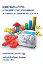 Metody matematyczne, ekonometryczne i komputerowe w finansach i ubezpieczeniach - 2010