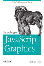 Okładka książki Supercharged JavaScript Graphics. with HTML5 canvas, jQuery, and More