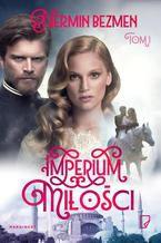 Imperium miłości Tom 1