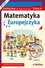 Okładka książki Matematyka Europejczyka. Podręcznik dla szkoły podstawowej. Klasa 6