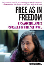 Okładka książki Free as in Freedom [Paperback]. Richard Stallman's Crusade for Free Software