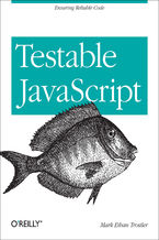 Testable JavaScript. Ensuring Reliable Code