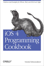 Okładka książki iOS 4 Programming Cookbook. Solutions & Examples for iPhone, iPad, and iPod touch Apps