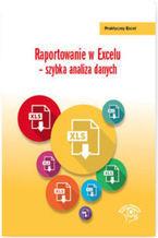Okładka książki Raportowanie w Excelu szybka analiza danych