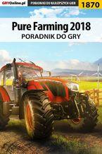 Pure Farming 2018 - poradnik do gry