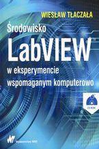 Okładka książki Środowisko LabVIEW w eksperymencie wspomaganym komputerowo. Książa z płytą CD