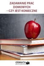 Zadawanie prac domowych - czy jest konieczne