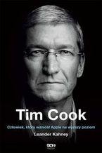 Okładka książki Tim Cook Człowiek który wzniósł Apple na wyższy poziom
