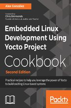 Okładka książki Embedded Linux Development Using Yocto Project Cookbook - Second Edition