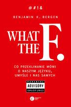 What the F. Co przeklinanie mówi o naszym języku, umyśle i nas samych