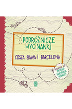 Podróżnicze wycinanki. Costa Brava i Barcelona. Wydanie 1