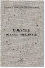 O języku dla Anny Wierzbickiej