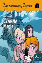 Zaczarowany Zamek 1 - Czarna Magia