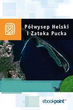 Półwysep Helski i Zatoka Pucka. Miniprzewodnik