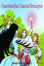 Opowieść z Krainy Elfów 2 - Czarodziejka Czarna Kruczyca