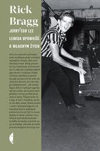Jerry'ego Lee Lewisa opowieść o własnym życiu
