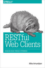 Okładka książki RESTful Web Clients. Enabling Reuse Through Hypermedia