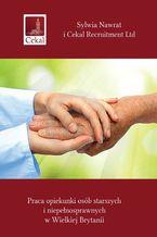 Praca opiekunki osób starszych iniepełnosprawnych wWielkiej Brytanii