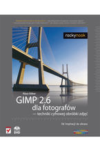 Okładka książki GIMP 2.6 dla fotografów - techniki cyfrowej obróbki zdjęć. Od inspiracji do obrazu