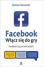 Facebook. Włącz się do gry