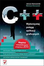 Okładka książki C++. Wykorzystaj potęgę aplikacji graficznych