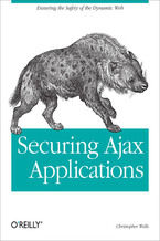Okładka książki Securing Ajax Applications. Ensuring the Safety of the Dynamic Web