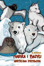 Marika i Bazyli. Arktyczna Przygoda