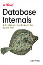 Okładka książki Database Internals. A Deep Dive into How Distributed Data Systems Work