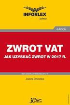 ZWROT VAT jak uzyskać zwrot w 2017 r