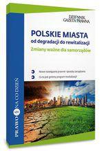 Polskie miasta: od degradacji do rewitalizacji, Zmiany ważne dla samorządów
