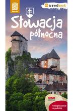 Słowacja północna. Travelbook. Wydanie 1