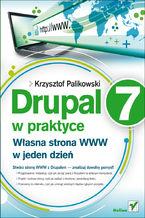 Okładka książki Drupal 7 w praktyce. Własna strona WWW w jeden dzień
