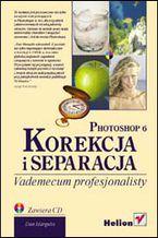 Okładka książki Photoshop 6. Korekcja i separacja. Vademecum profesjonalisty