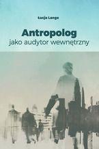 Antropolog jako audytor wewnętrzny