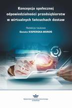 Koncepcja społecznej odpowiedzialności przedsiębiorstw w wirtualnych łańcuchach dostaw