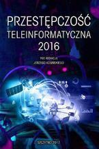 Przestępczość teleinformatyczna 2016