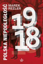 Polska niepodległość 1918