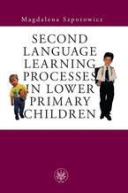 Second Language Learning Processes in Lower Primary Children. Vocabulary Acquisition
