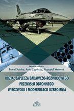 Udział zaplecza badawczo-rozwojowego przemysłu obronnego w rozwoju i modernizacji uzbrojenia