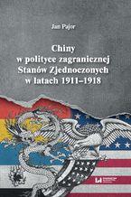 Chiny w polityce zagranicznej Stanów Zjednoczonych w latach 1911-1918