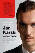Jan Karski. Jedno życie. Tom II. Inferno