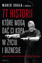 77 historii, które mogą dać Ci kopa w życiu i biznesie