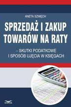 Sprzedaż i zakup towarów na raty  skutki podatkowe i sposób ujęcia w księgach
