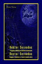 Hektor Servadac. Przygody w podróży po światach słonecznych. Hector Servadac. Voyages et aventures  travers le monde solaire