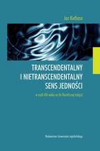 Transcendentalny i nietranscendentalny sens jedności w  myśli XIII wieku na tle filozoficznej tradycji