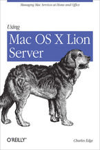 Okładka książki Using Mac OS X Lion Server. Managing Mac Services at Home and Office