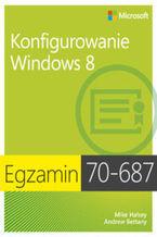 Okładka książki Egzamin 70-687. Konfigurowanie Windows 8